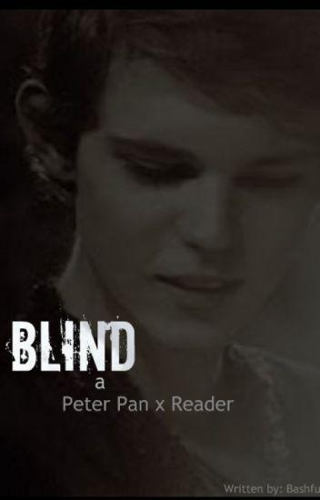 Blind - Peter Pan x Reader