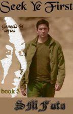 Seek Ye First (book 5 of Genesis 64) by SMFoto