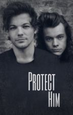 Protect Him   L.S.    (Slow Updates) by HarryESwriter