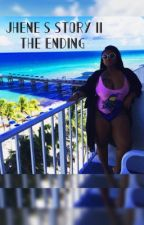 Jhene's Story II: The Ending by TrapXGoddess