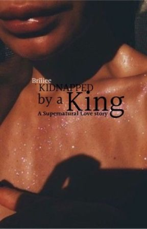 Kidnapped by a King  by briiiee