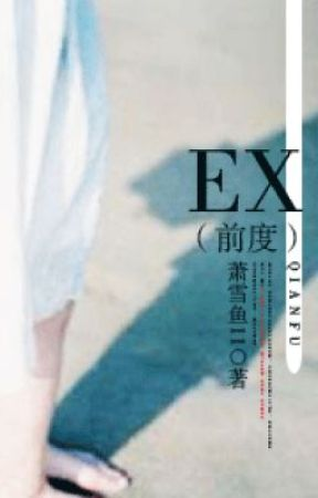 EX (HĐ-nam chính thiên tài) [not cv] by YumiLing