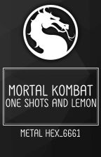 Mortal Kombat one shots and lemon (COMPLETED) by MetalHex_6661