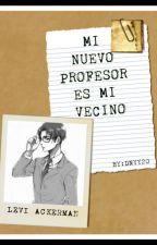 Mi profesor Mi vecino (Levi Ackerman) by Dnyy20