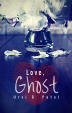 Love, Ghost by urvibpatel