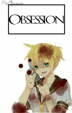 Obsession |Len Kagamine| by Forelsketboo