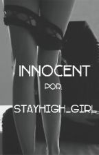 Innocent by StayHigh_Girl