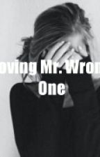 LOVING MR. WRONG ONE by janeinoja