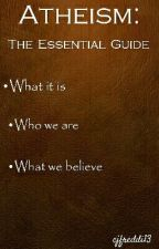 Atheism: The Essential Guide by cjfreddi
