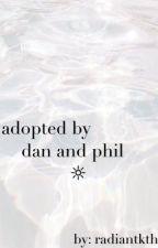 Adopted By Dan and Phil by blurryphantasy