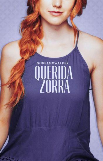 """Querida Zorra"" √EDITANDO [QZ#1]"