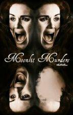 Moonlit Murders ♤ Teen Wolf by AintThatDevine
