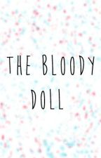 Bloody Doll. by RapRapRapRap