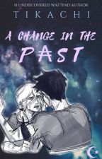 A Change In The Past | A Percy Jackson Fanfiction by tikachi