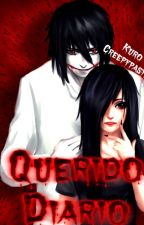 Querido Diario.... (Jeff the Killer & Tu) by KuroCreepypasta