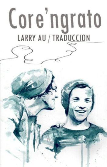Core'ngrato - Larry (traducida español)