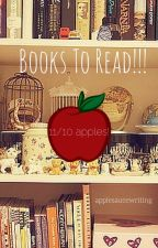 BOOKS TO READ!!! by applesaucewriting