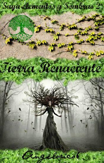 Saga Elementos y Sombras II :Tierra Renaciente
