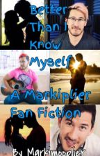 Better Than I Know Myself ( A Markiplier X Reader) by markimooplier