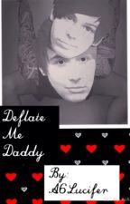 Deflate Me Daddy - A CrankThatFrank Fic. by Alvaerele16