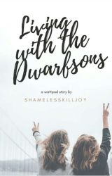 Living with the Dwarfson brothers by shamelesskilljoy
