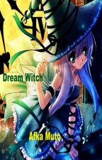 DREAM WITCH by amrudly