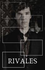 Rivales [Fanfic de Sherlock BBC] by MelissaPalestinaJure