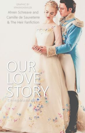 Ahren Schreave and Camille's love story (The Selection- The Heir fanfiction) by love_at_1sight