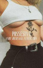 Possessive by nottudrugdealer