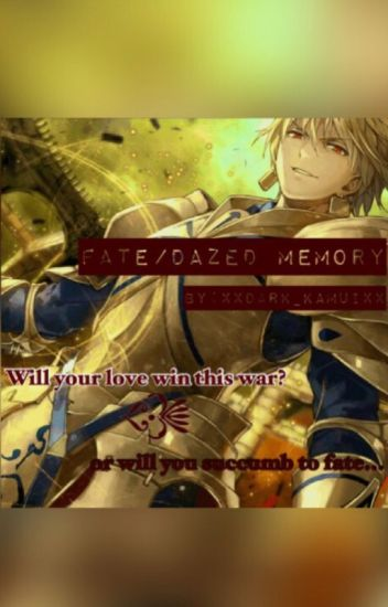 Fate/ Dazed Memory  (Gilgamesh x male!reader) {Continuing}