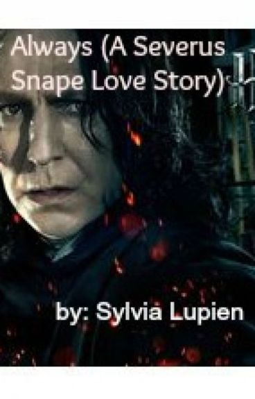 Always (A Severus Snape love story)