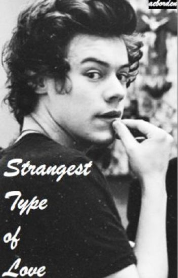 Strangest Type of Love (Harry Styles)