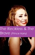 The Reckless & The Brave by OliviaAtSix