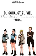 Du schaust zu viel The Maze Runner, wenn... [#Wattys2016] by GirlOfTheBarrows