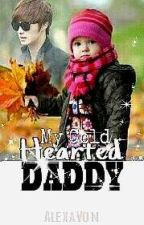 My Cold Hearted Daddy (Completed) by AlexaVon