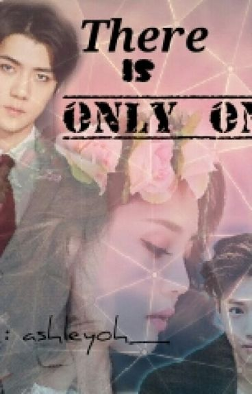 There Is Only One ( SEHUN FF )