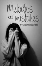Melodies of Mistakes by clairesaccount