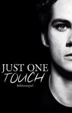 JUST ONE TOUCH x Dylan O'Brien by littlehorangurl