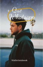 + Que Whatsapp ⚫N.h [Terminada] #Wattys2016 by niallerismineok