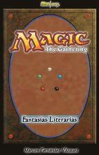Magic the Gathering - Fantasías Literarias by biezcorp