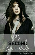 My Second Love Story (COMPLETED) by Zinjie941007