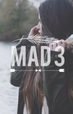 Mad 3    R5 FanFicton by champagnemami6