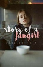 Story of the FANGIRL by ditcxi