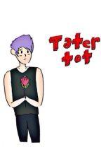 Tater-Tot //Muke\\ by DontKnowWhichWayToGo