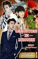 Gangster's In Disguise by TheLostPrincess13