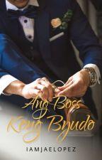Ang Boss Kong Byudo by Iamjaelopez