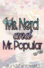 Ms.Nerd And Mr.Popular #Wattys2016 by JungShinLove143