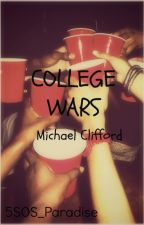 College Wars || M.C by 5SOS_Paradise