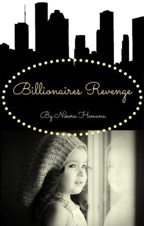 The Billionaires Revenge. [Needs Edit. Complete] by KoraRae