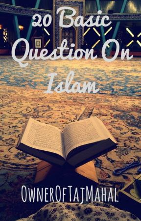 20 Basic Question On Islam by OwnerOfTajMahal